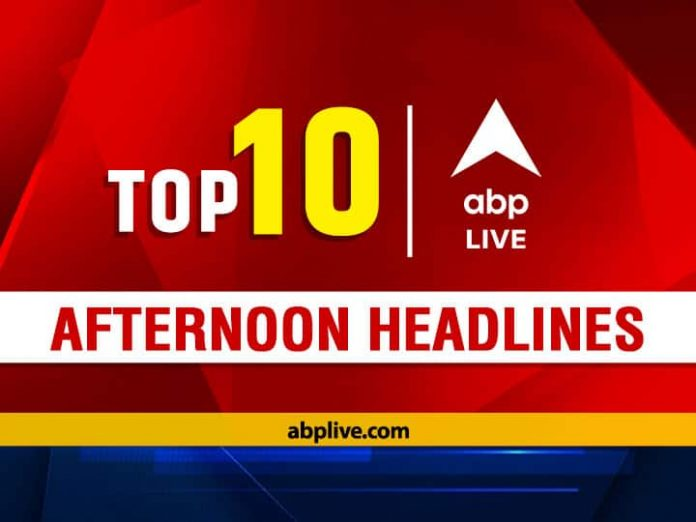 Top 10 news today    ABP LIVE Afternoon Bulletin: Top Headlines July 3, 2021