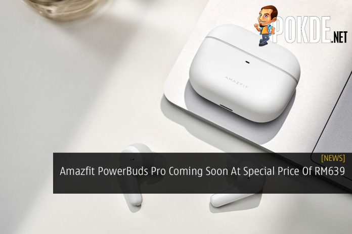 Amazfit PowerBuds Pro Coming Soon At Special Price Of RM639 28