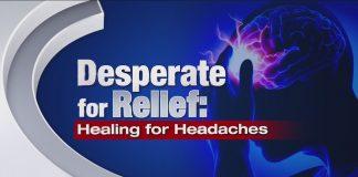 Desperate for Relief: Headache Healing